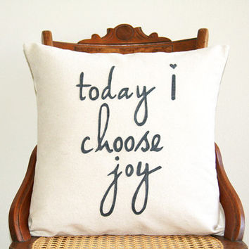"today I choose joy decorative pillow cover  / 18"" x 18""  / natural / cream / urban farmhouse industrial / inspirational quote / typography"