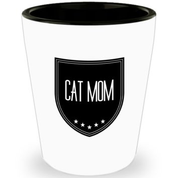 Cat Mom Shot Glass - Proud Cat Mom - World's Best Cat Mom - Funny Gifts For Cat Lover Wife Husband Mom Dad Mother's Father's Day Women Men Christmas New Years Day Party Valentine's Day