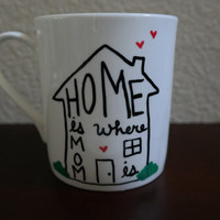 Coffee Mug for Mom, Home is Where Your Mom is Mug, Gift for Mom, Mothers Day Gift, Birthday Gift for Mom, Long Distance Family