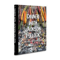 Assouline | Dinner with Jackson Pollock: Recipes, Art & Nature