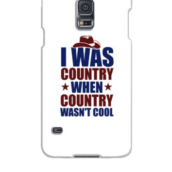 Country Before it was Cool - Samsung Galaxy S5 Case