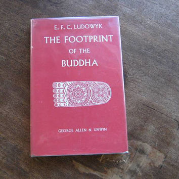 Nice Copy of Rare Asian Spirituality/Buddhist Text; Footprint of the Buddha by E.F.C. Ludowyk; Ancient Buddhist Monuments/Statues