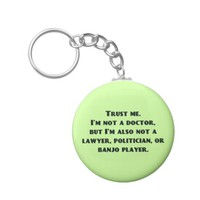 Funny Trust Me, I'm Not a Doctor...But... Basic Round Button Keychain