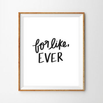 For Like, Ever Hand Lettered Print