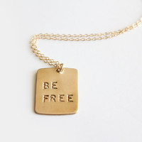 Hand Stamped Necklace - Be Free - Rectangle
