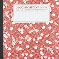 Sour Cherry Decomposition Book: College-ruled Composition Notebook With 100% Post-consumer-waste Recycled Pages