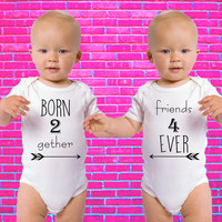 Born Together Friends Forever Born 2 Gether Friends 4 Ever Gerber Onesuit ® Twin Set