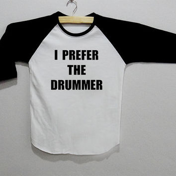 I Prefer The Drummer 5SOS Long Sleeve Tee Shirt T-Shirt Top Unisex Size