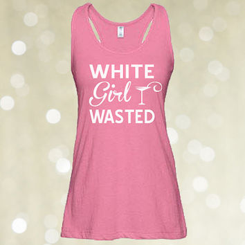 White Girl Wasted - Fun Drinking Tank Top for Women