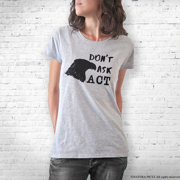 Don't ask act T-shirt-women t-shirt-women tank-men shirts-motivational tees-graphic shirt-gift for him-cool tees-funny t-shirt-NATURA PICTA
