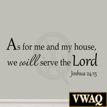 As for Me and My House We Will Serve the Lord Wall Decor Decal Joshua 24:15 W...