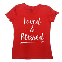 Valentines Day Shirt V Day T Shirt Love TShirt Valentines Day Gift For Women Christian Clothing V Day Loved & Blessed Ladies Tee - SA1003