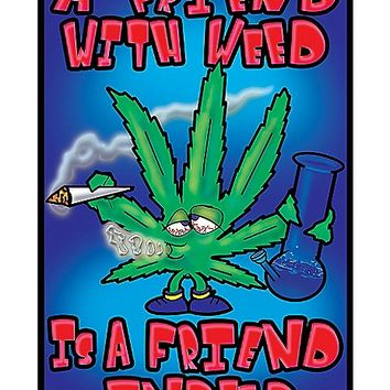 A Friend with Weed is a Friend Indeed Blacklight Poster - Spencer's