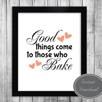 Kitchen Printable Wall Art 'Good Things Come to Those Who Bake' Black and White with pink hearts, 8x10 print, kitchen dining room decor