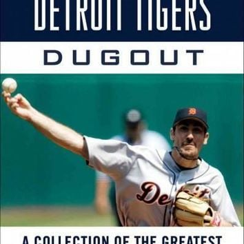 Tales from the Detroit Tigers Dugout: A Collection of the Greatest Tigers Stories Ever Told (Tales from the Dugout)