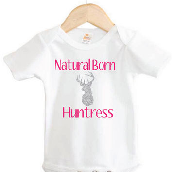 Country Baby Onesuit // Natural Born Huntress Onesuit // hunting // outdoors