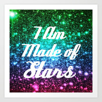 I Am Made Of Stars Affirmation Galaxy Sparkle Stars Art Print by Space Universe GalaxyDreams