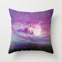 *** EVERYTHING AT ONCE *** Throw Pillow by M✿nika  Strigel	 | Society6 in three sizes *___*