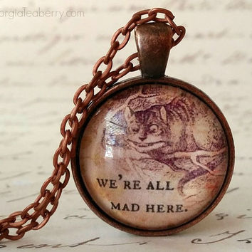 Alice in Wonderland, glass dome necklace, round glass pendant necklace, gift idea, party favor, key ring We're All Mad Here, Cheshire Cat