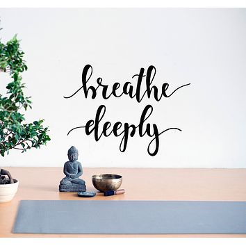 Vinyl Wall Decal Words Lettering Breathe Deeply Yoga Meditation Stickers Mural 22.5 in x 16 in gz111