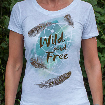 Wild and Free - Women's Free Spirit - Boho Chic - Dream Catcher - Feather shirt - on a high quality White Fleck Tri-blend tee