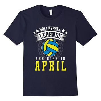 Funny Volleyball Legends Born in April T-shirt School Gift