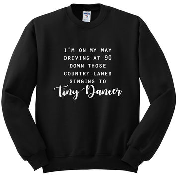 "Ed Sheeran ""Castle on the Hill - I'm on my way driving at 90 down those country roads singing to Tiny Dancer"" Crewneck Sweatshirt"