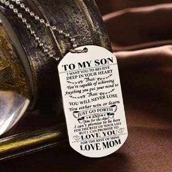 To My Son Daughter I Want You To Believe Love Dad Mom Dog Tag Military Necklace Ball Chain Gift For Best Son Birthday Graduation