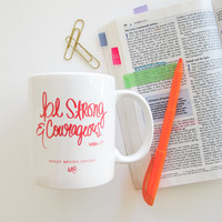 Ashley Brooke Designs- Be Strong and Courageous Mug