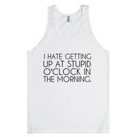i hate getting up at stupid o'clock in the morning