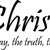 Christ the way, the truth the life