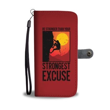 Be Stronger Than Your Strongest Excuse Rock Climbing Phone Case