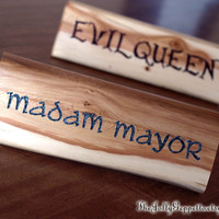Evil Queen or Madam Mayor,  Alter-Ego Name Plaque, Desk Sign, Carved Wood,  ABC's Once Upon a Time, Ready to Ship,  by The Jolly Geppetto
