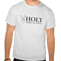 Wedding Crashers Holy Shirts and Pants T-shirt