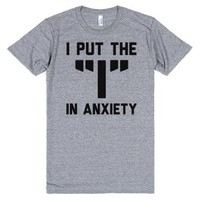 "I put the ""I"" in Anxiety-Unisex Athletic Grey T-Shirt"
