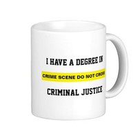 Degree in Criminal Justice Coffee Mug from Zazzle.com