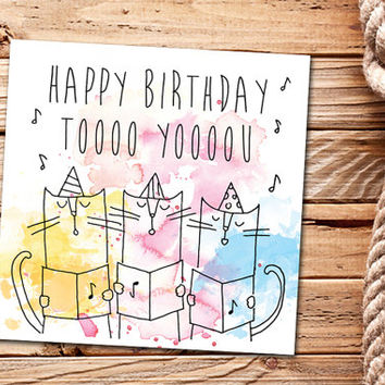 Happy Birthday - Singing cats - Watercolor Birthday card - Printable greeting card - INSTANT DOWNLOAD - Digital Download File - Funny cats