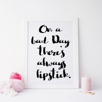 AUDREY HEPBURN Quote Gift For Her,Office Decor,Quote Print On A Bad Day There's Always Lipstick,INSPIRATIONAL Art home decor,home prints