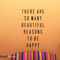 """Inspiring Typography Wall Decal Quote """"There Are So Many Beautiful Reasons To Be Happy"""" 29 x 17 inches"""