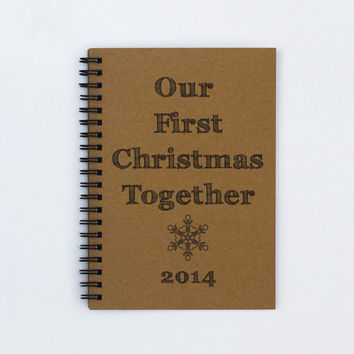 "Our First Christmas Together 2014 - 5"" x 7"" Christmas journal, journal, notebook, diary, memory book, scrapbook, gift, boyfriend, husband"