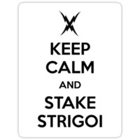 KEEP CALM AND STAKE STRIGOI