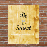 "Nursery Printable,""Be Sweet"",  Birthday Gift, Christmas Gift, Funny Wall Art"