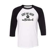 Ain't No Hood Like Motherhood Baseball Raglan Shirt, Funny Mom Shirt,  Mother's Day