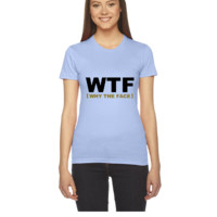 WTF - why the face - Women's Tee