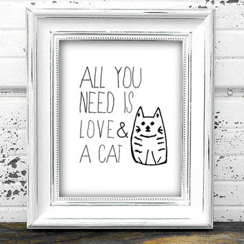 "Digital Print ""All You Need Is Love and a Cat"" Typography Doodle Home Office Decor, Printable Wall Art Black and White"