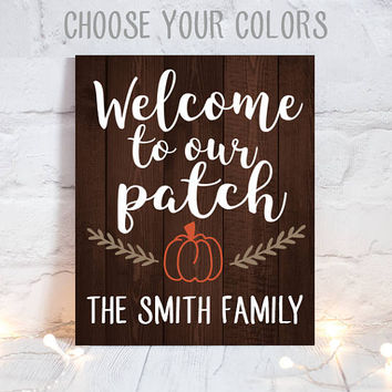 WELCOME to our PATCH-Thanksgiving Wood Sign-Wood Quote Sign-Farmhouse Fall Sign-Family Name Wall Art-Personalized Home Decor-Canvas or Print