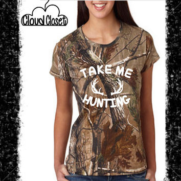 Take Me Hunting - Camo Official Real Tree Licensed Women's Short Sleeve - Hunting - Girls Who Hunt