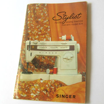 Stylist Zig-Zag Free Arm Model 834 Singer Sewing Machine Manual 1978
