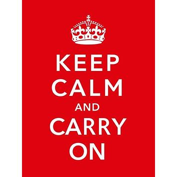 Keep Calm Carry On British War Poster 11 inch x 17 inch poster
