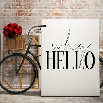 Printable Wall Decor ''Why Hello'' Bedroom wall Art Home Decor Fashion Poster Fashion Print Fashion wall art Gift ideas Gifts